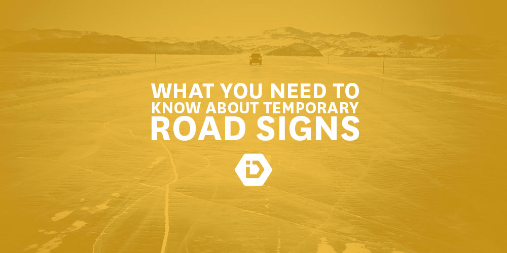 What You Need to Know About Temporary Road Signs