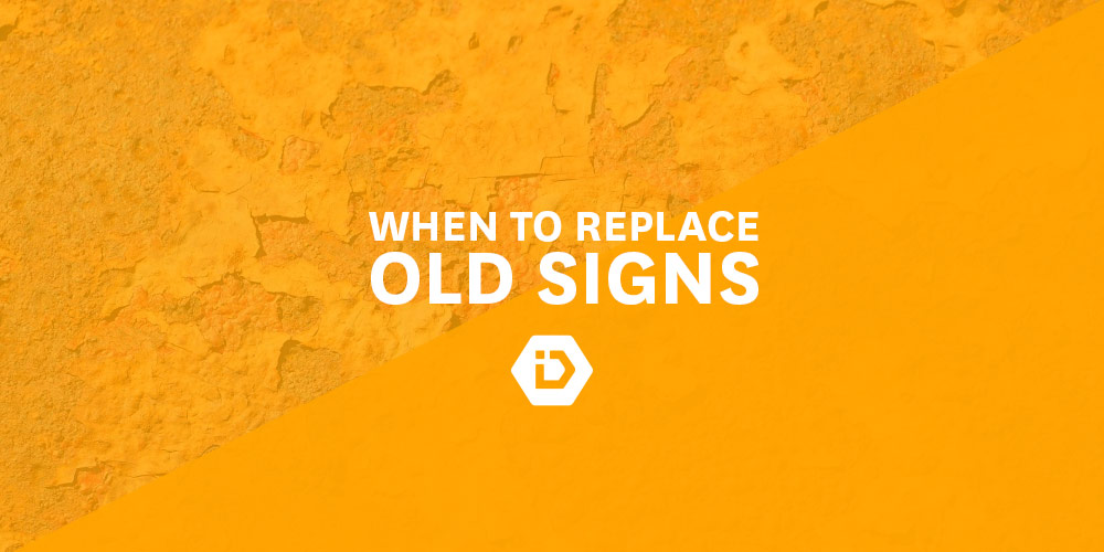 When to Replace Damaged, Old, or Weathered Oil and Gas Signs