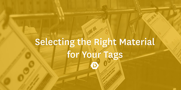 Selecting the right material for your tags