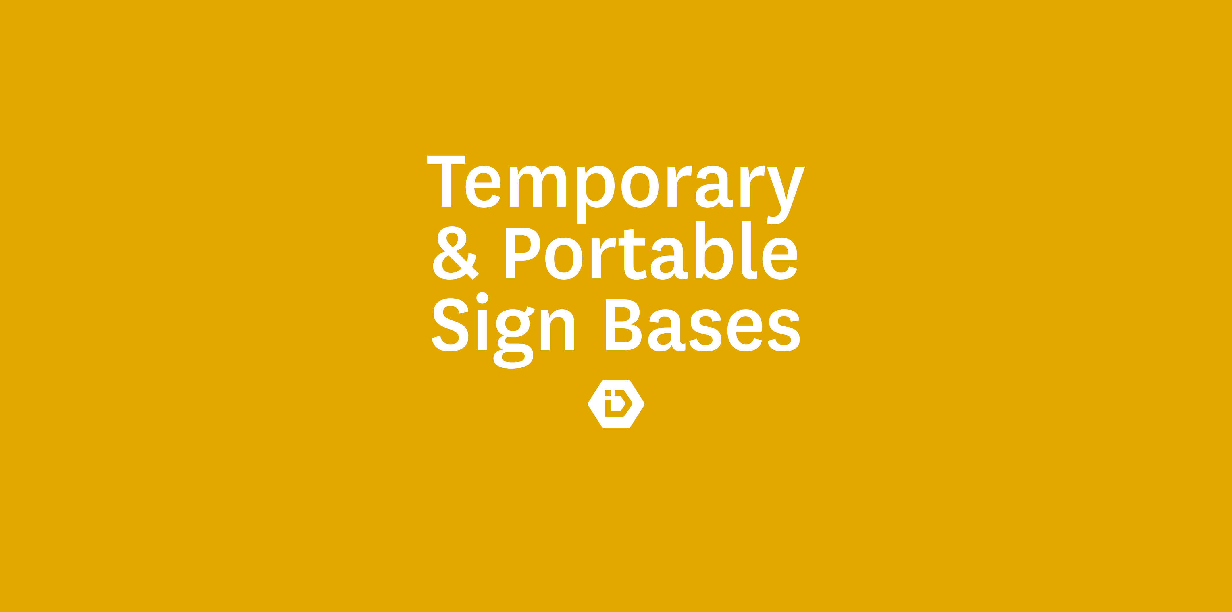 Temporary & Portable Sign Bases